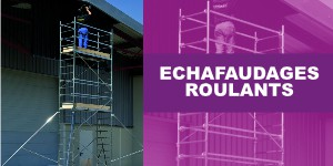 Echafaudages Roulants
